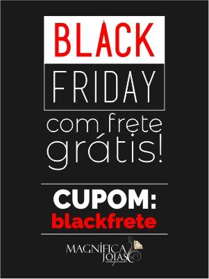 Cartaz cupom de frete gratis Black Friday Magnifica Joias! Use o cupom BLACKFRETE